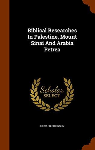 9781345500868: Biblical Researches In Palestine, Mount Sinai And Arabia Petrea