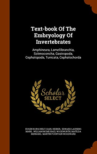 9781345546774: Text-book Of The Embryology Of Invertebrates: Amphineura, Lamellibranchia, Solenoconcha, Gastropoda, Cephalopoda, Tunicata, Cephalochorda