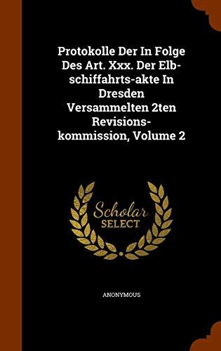9781345601749: Protokolle Der In Folge Des Art. Xxx. Der Elb-schiffahrts-akte In Dresden Versammelten 2ten Revisions-kommission, Volume 2