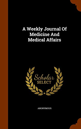 9781345683493: A Weekly Journal Of Medicine And Medical Affairs