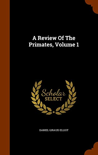 9781345700480: A Review Of The Primates, Volume 1