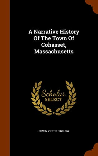 9781345721744: A Narrative History Of The Town Of Cohasset, Massachusetts