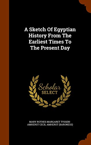 9781345749588: A Sketch Of Egyptian History From The Earliest Times To The Present Day