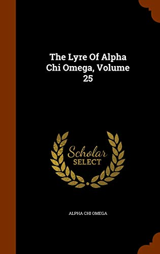 9781345756692: The Lyre Of Alpha Chi Omega, Volume 25