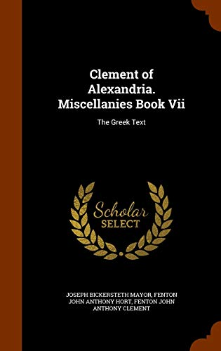 9781345770476: Clement of Alexandria. Miscellanies Book VII: The Greek Text