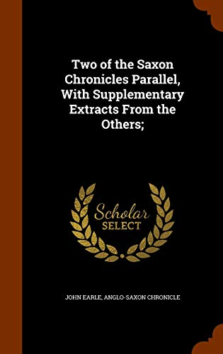 9781345777789: Two of the Saxon Chronicles Parallel, With Supplementary Extracts From the Others;