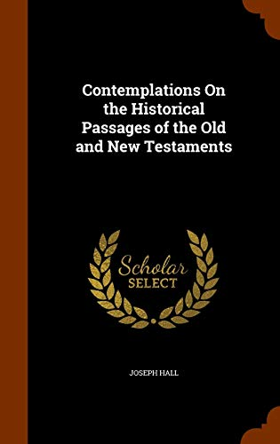 9781345797527: Contemplations On the Historical Passages of the Old and New Testaments