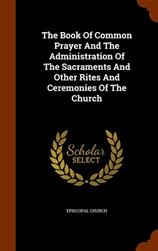 9781345803488: The Book Of Common Prayer And The Administration Of The Sacraments And Other Rites And Ceremonies Of The Church