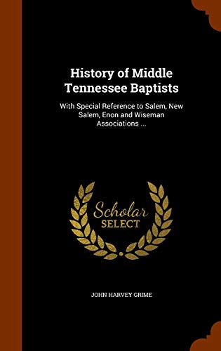 9781345819885: History of Middle Tennessee Baptists: With Special Reference to Salem, New Salem, Enon and Wiseman Associations ...