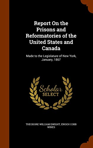 9781345827613: Report On the Prisons and Reformatories of the United States and Canada: Made to the Legislature of New York, January, 1867
