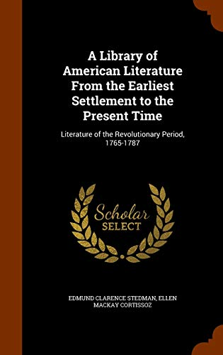 A Library of American Literature from the: Edmund Clarence Stedman,