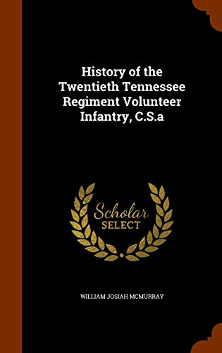 9781345844719: History of the Twentieth Tennessee Regiment Volunteer Infantry, C.S.a