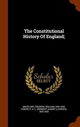 9781345873603: The Constitutional History Of England;