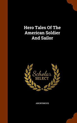 9781345894233: Hero Tales Of The American Soldier And Sailor