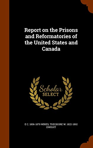 9781345899085: Report on the Prisons and Reformatories of the United States and Canada