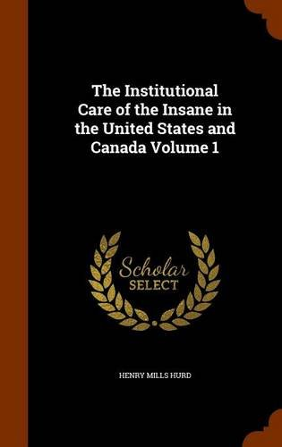 9781345913491: The Institutional Care of the Insane in the United States and Canada Volume 1