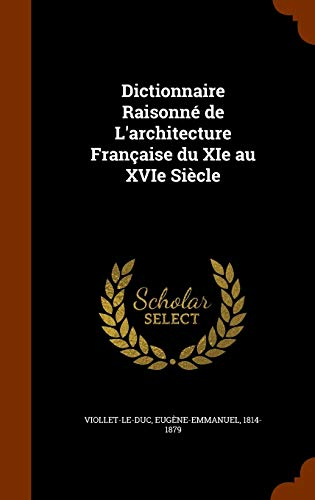 9781345931365: Dictionnaire Raisonné de L'architecture Française du XIe au XVIe Siècle