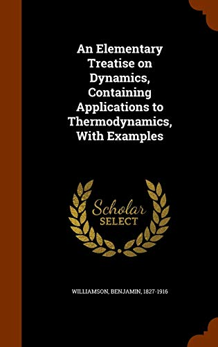 9781345933499: An Elementary Treatise on Dynamics, Containing Applications to Thermodynamics, With Examples
