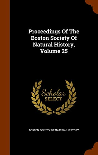 9781345943580: Proceedings Of The Boston Society Of Natural History, Volume 25