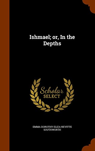 9781345945072: Ishmael; or, In the Depths