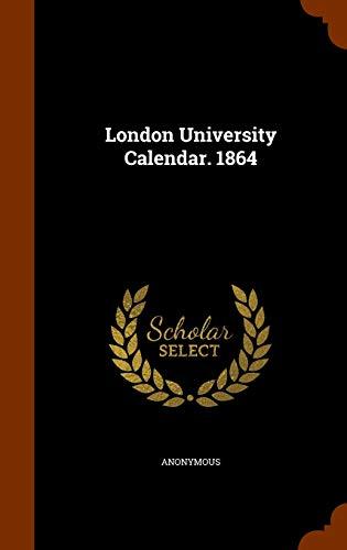 9781345962840: London University Calendar. 1864