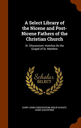 9781345965346: A Select Library of the Nicene and Post-Nicene Fathers of the Christian Church: St. Chrysostom: Homilies On the Gospel of St. Matthew