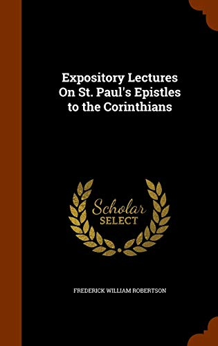 9781345995138: Expository Lectures On St. Paul's Epistles to the Corinthians