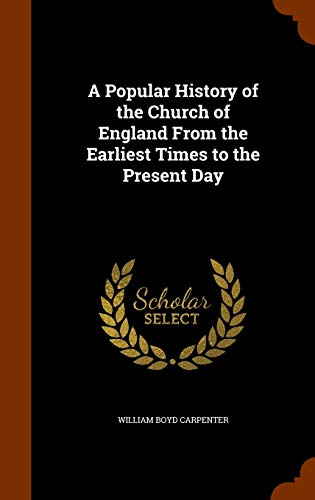 9781345999211: A Popular History of the Church of England From the Earliest Times to the Present Day