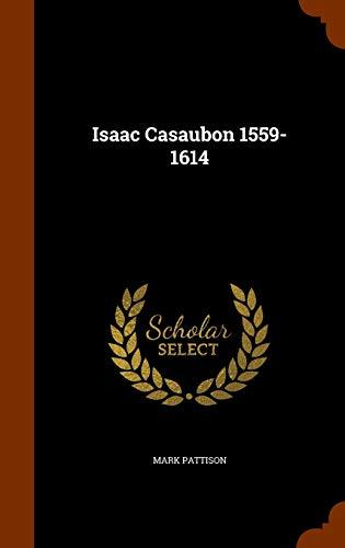 9781346004419: Isaac Casaubon 1559-1614