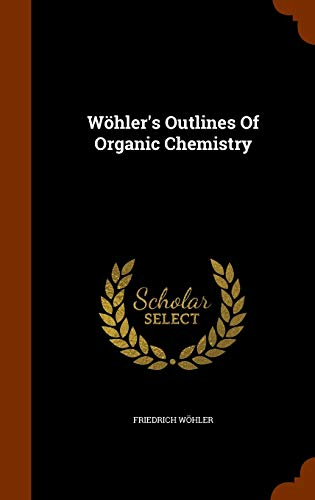 9781346011424: Wöhler's Outlines Of Organic Chemistry
