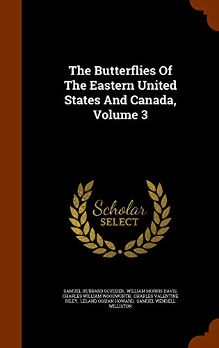 9781346037066: The Butterflies Of The Eastern United States And Canada, Volume 3