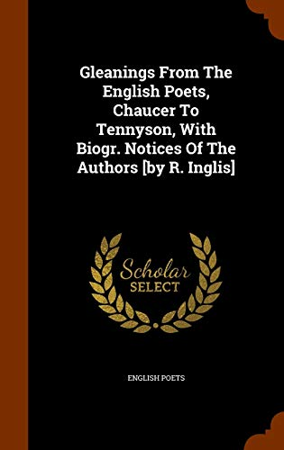Gleanings from the English Poets, Chaucer to: English Poets