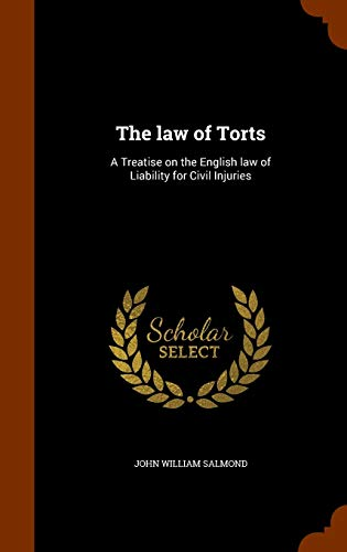 9781346058917: The law of Torts: A Treatise on the English law of Liability for Civil Injuries