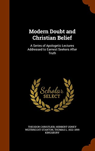 9781346073835: Modern Doubt and Christian Belief: A Series of Apologetic Lectures Addressed to Earnest Seekers After Truth