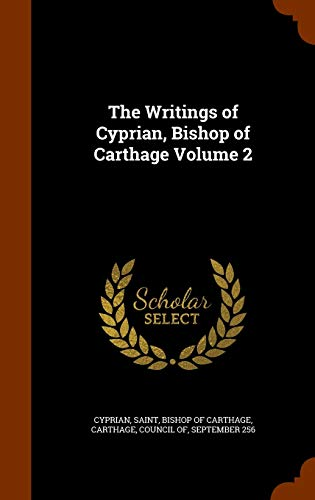 9781346085395: The Writings of Cyprian, Bishop of Carthage Volume 2