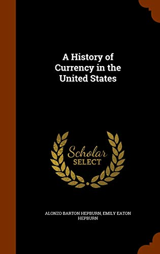 9781346086385: A History of Currency in the United States