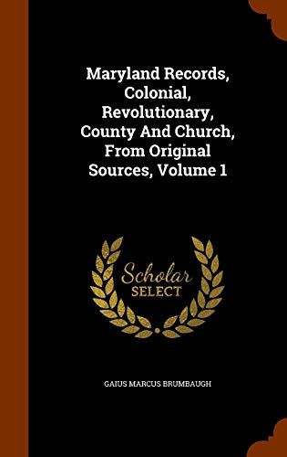 9781346086828: Maryland Records, Colonial, Revolutionary, County And Church, From Original Sources, Volume 1