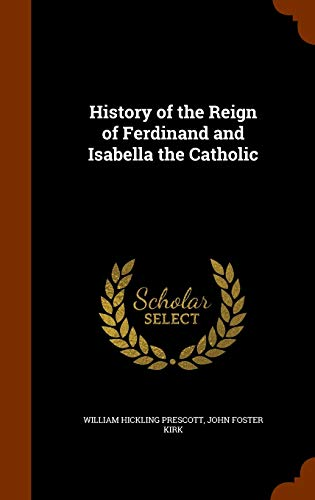 9781346089683: History of the Reign of Ferdinand and Isabella the Catholic