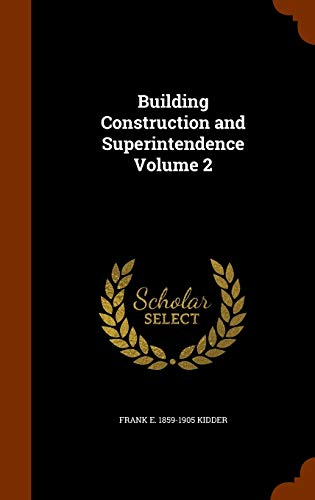 9781346098586: Building Construction and Superintendence Volume 2