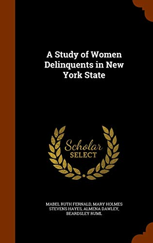 9781346114187: A Study of Women Delinquents in New York State