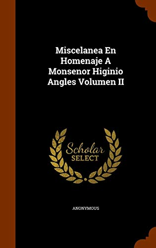 9781346117751: Miscelanea En Homenaje A Monsenor Higinio Angles Volumen II