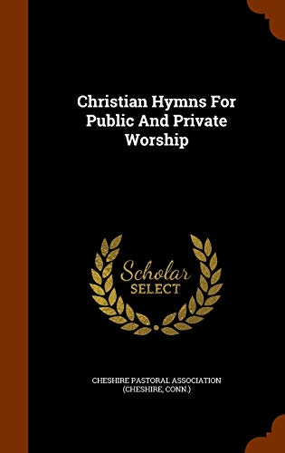 9781346118987: Christian Hymns For Public And Private Worship