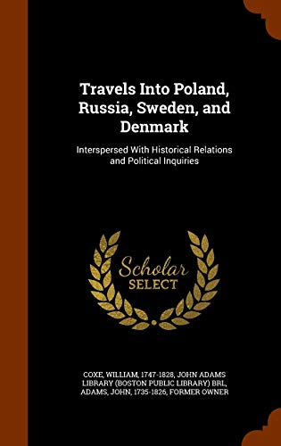 9781346123202: Travels Into Poland, Russia, Sweden, and Denmark: Interspersed With Historical Relations and Political Inquiries