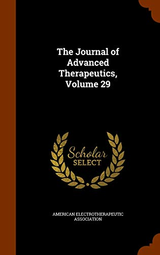 9781346136516: The Journal of Advanced Therapeutics, Volume 29