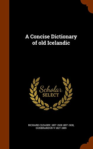 9781346139807: A Concise Dictionary of old Icelandic