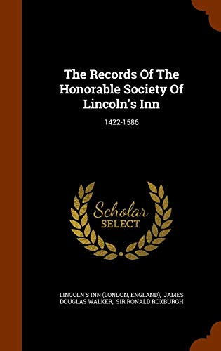 9781346144948: The Records Of The Honorable Society Of Lincoln's Inn: 1422-1586