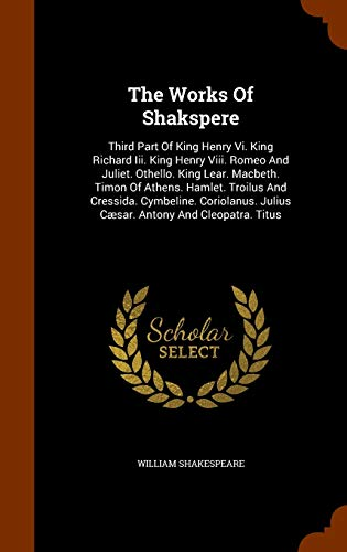 The Works of Shakspere: Third Part of: William Shakespeare