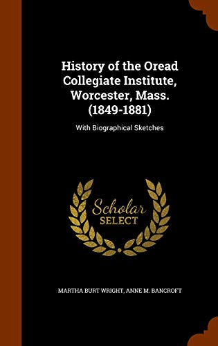 History of the Oread Collegiate Institute, Worcester,: Martha Burt Wright,