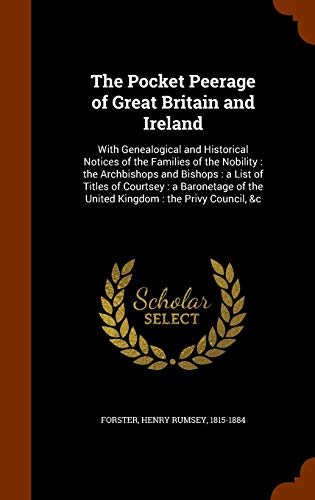 9781346175591: The Pocket Peerage of Great Britain and Ireland: With Genealogical and Historical Notices of the Families of the Nobility : the Archbishops and ... of the United Kingdom : the Privy Council, &c