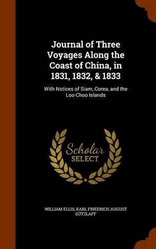 9781346192925: Journal of Three Voyages Along the Coast of China, in 1831, 1832, & 1833: With Notices of Siam, Corea, and the Loo-Choo Islands